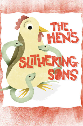 The Hen's Slithering Sons