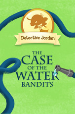 Detective Jordan: The Case of the Water Bandits