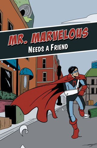 Mr. Marvelous Needs a Friend