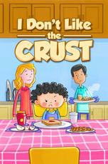 I Don't Like the Crust