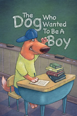 The Dog Who Wanted to Be a Boy