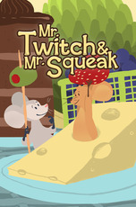 Mr. Twitch and Mr. Squeak