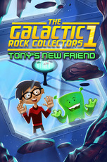 The Galactic Rock Collectors 1: Tony's New Friend