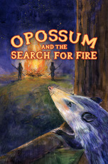 Opossum and the Search for Fire