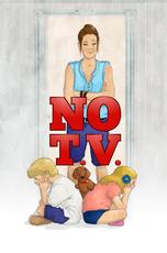 No T.V.