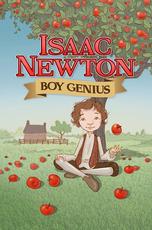 Isaac Newton: Boy Genius
