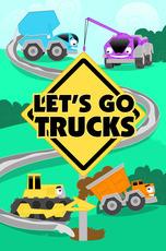 Let's Go Trucks!