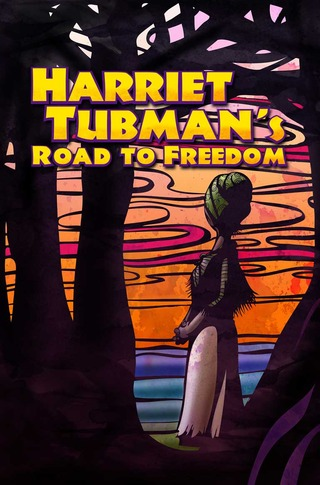 Harriet Tubman's Road to Freedom