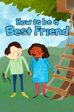 How to Be a Best Friend