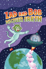 Zad and Bob Discover Earth