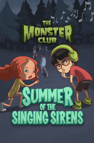 The Monster Club: Summer of the Singing Sirens