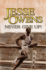 Jesse Owens: Never Give Up!