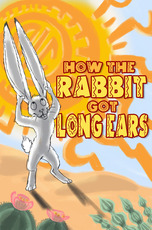 How the Rabbit Got Long Ears