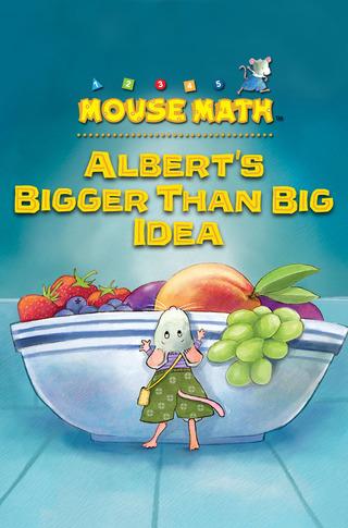 Mouse Math: Albert's Bigger Than Big Idea