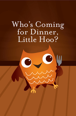 Who's Coming For Dinner, Little Hoo?