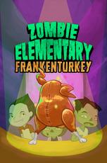 Zombie Elementary: Frankenturkey