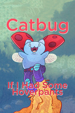 Catbug: If I Had Some Hoverpants