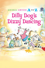 Animal Antics: Dilly Dog's Dizzy Dancing
