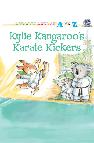 Animal Antics: Kylie Kangaroo's Karate Kickers