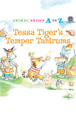 Animal Antics: Tessa Tiger's Temper Tantrums
