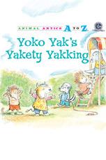 Animal Antics: Yoko Yak's Yakety Yakking