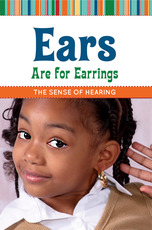 Ears are for Earrings: The Sense of Hearing