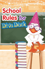 Diva Duck: School Rules for Diva Duck
