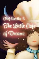 Chef Swetha and the Little Cafe of Dreams