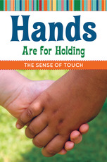 Hands are for Holding: The Sense of Touch
