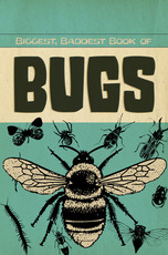 Biggest, Baddest Books of Bugs