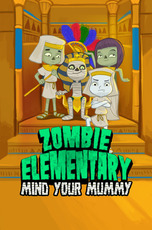 Zombie Elementary: Mind Your Mummy