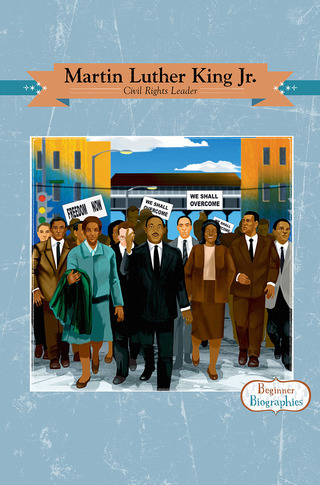 Beginner Biographies: Martin Luther King Jr.