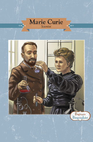 Beginner Biographies: Marie Curie