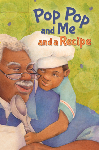 Pop Pop and Me and a Recipe