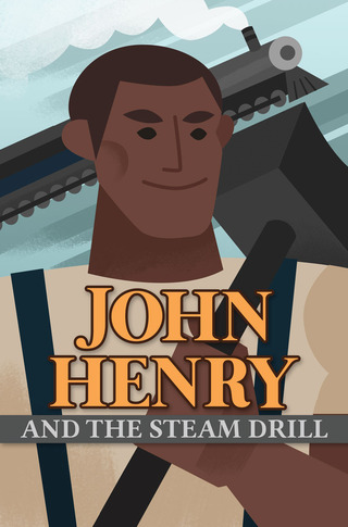 John Henry and the Steam Drill