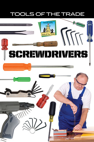 Tools of the Trade: Screwdrivers