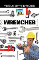 Tools of the Trade: Wrenches