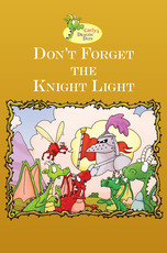 Carly's Dragon Day: Don't Forget the Knight Light