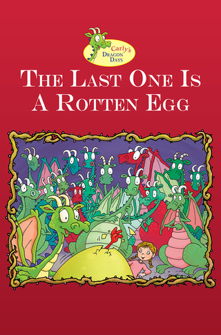 Carly's Dragon Day: The Last One Is a Rotten Egg