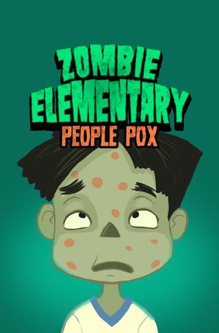 Zombie Elementary: People Pox