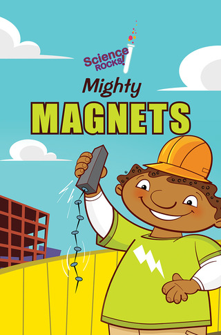 Science Rocks: Mighty Magnets