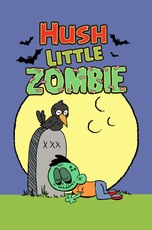 Hush Little Zombie