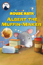 Mouse Math: Albert the Muffin-Maker