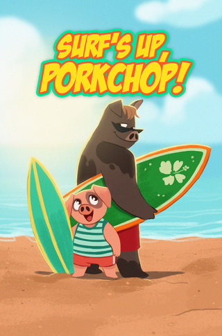 Surf's Up, Pork Chop