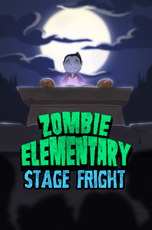 Zombie Elementary: Stage Fright