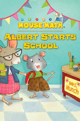 Mouse Math: Albert Starts School