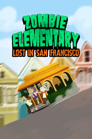 Zombie Elementary: Lost in San Francisco