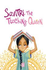 Savitri the Teaching Queen